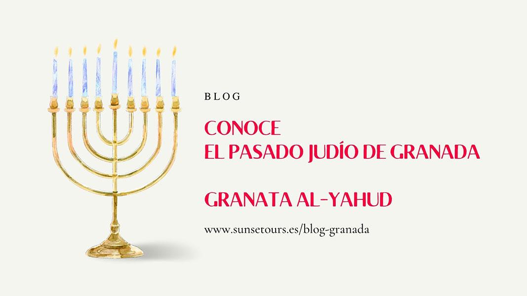 Conoce con nosotros Garnata al-Yahud, la Granada de los judíos